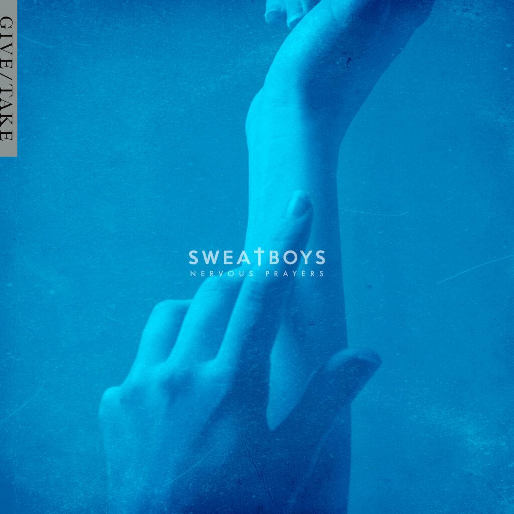 Sweat Boys - Nervous Prayers