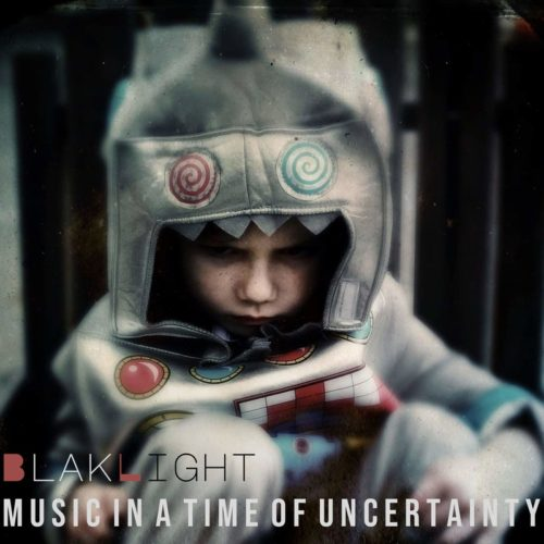 BlakLight - Music in a Time of Uncertainty