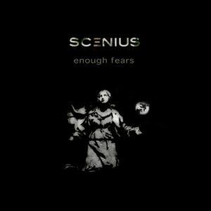 Scenius - Enough Fears